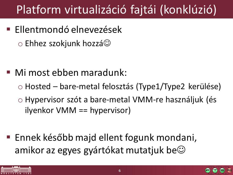 DEMO  Új virtuális gép létrehozása  Virtuális gépek beszerzése: o VMware Appliances: http://www.vmware.com/appliances/ http://www.vmware.com/appliances/ o Microsoft VHDs: Run IT on a Virtual Hard DiskRun IT on a Virtual Hard Disk Virtuális gépek: első lépések 17