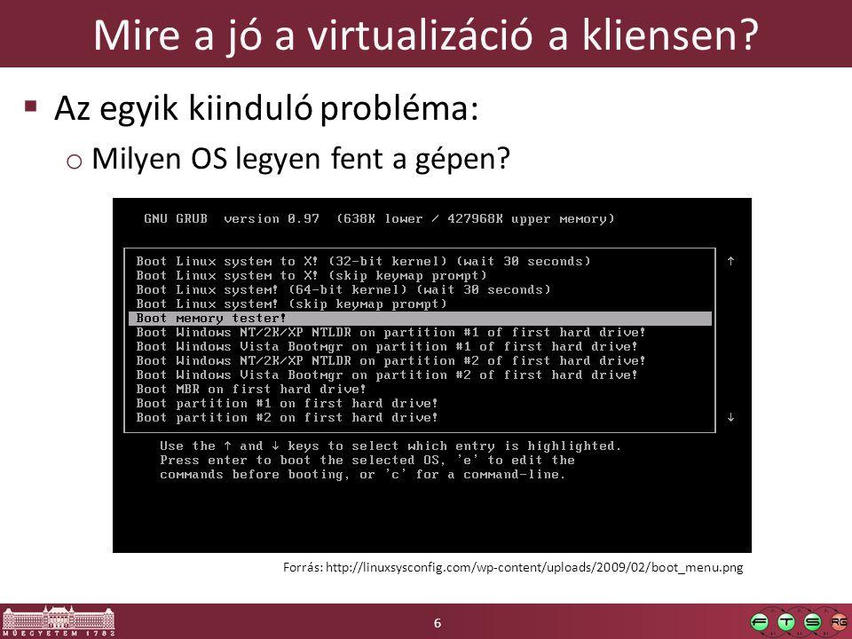 Tartalom  Virtualizáció használata a klienseken  Virtuális hardver  Lemezek kezelése  Hálózat kezelése 17