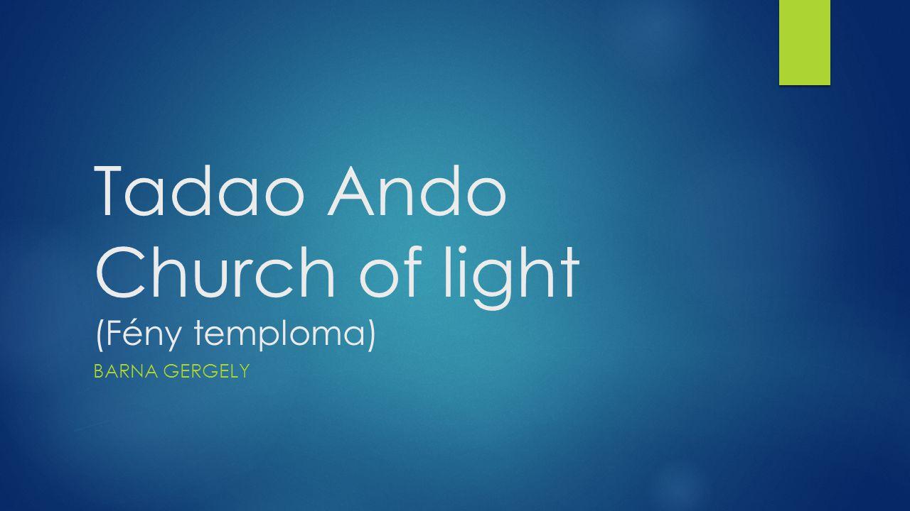 Tadao Ando Church of light (Fény temploma) BARNA GERGELY