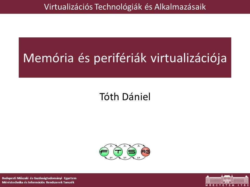 Tartalom  Előző rész tartalmából: o CPU virtualizáció o A három alap virtualizációs megközelítés  Memória virtualizáció o Virtuális memória az operációs rendszerekben o Virtuális memória a platform virtualizációban o Virtuális memóriakezelés speciális képességei: megosztás, késleltetett allokáció, memória-ballon  Perifériák virtualizációja o Perifériák programozói felülete általában o Periféria virtualizációs architektúrák 2