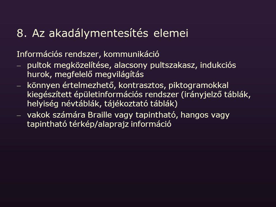 8.Az akadálymentesítés elemei Információs rendszer, kommunikáció pultok megközelítése, alacsony pultszakasz, indukciós hurok, megfelelő megvilágítás