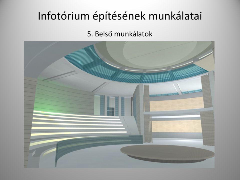 Infotórium építésének munkálatai 5. Belső munkálatok