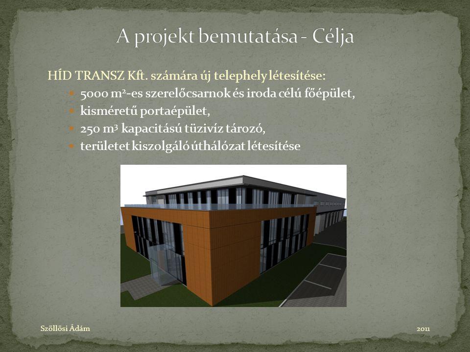 HÍD TRANSZ Kft. számára új telephely létesítése: 5000 m 2 -es szerelőcsarnok és iroda célú főépület, kisméretű portaépület, 250 m 3 kapacitású tüzivíz