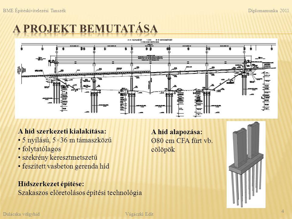 A híd szerkezeti kialakítása: 5 nyílású, 5×36 m támaszközű folytatólagos szekrény keresztmetszetű feszített vasbeton gerenda híd Hídszerkezet építése: Szakaszos előretolásos építési technológia A híd alapozása: Ø80 cm CFA fúrt vb.