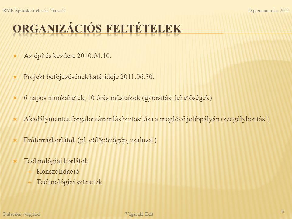  Az építés kezdete 2010.04.10. Projekt befejezésének határideje 2011.06.30.