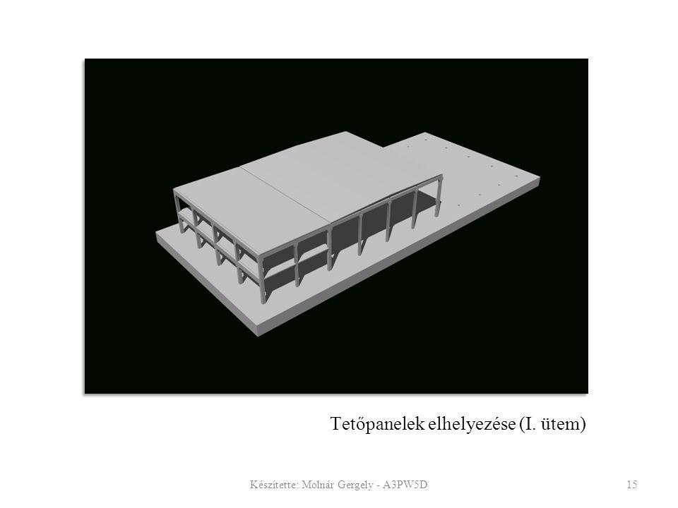 Tetőpanelek elhelyezése (I. ütem) Készítette: Molnár Gergely - A3PW5D15