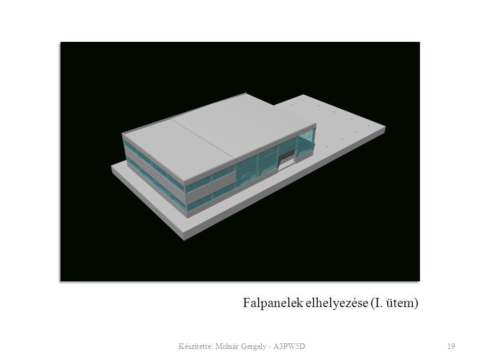 Falpanelek elhelyezése (I. ütem) Készítette: Molnár Gergely - A3PW5D19