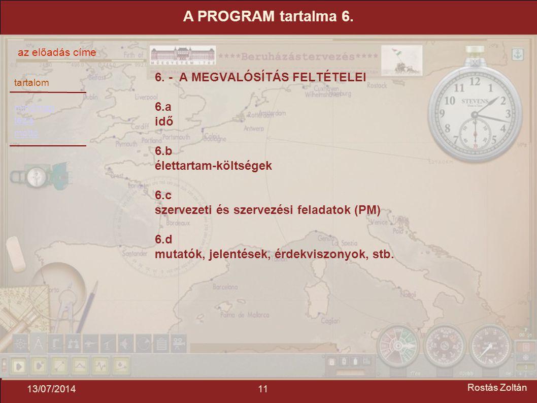 tartalom mindmap tézis mottó az előadás címe 1113/07/2014 Rostás Zoltán 6.