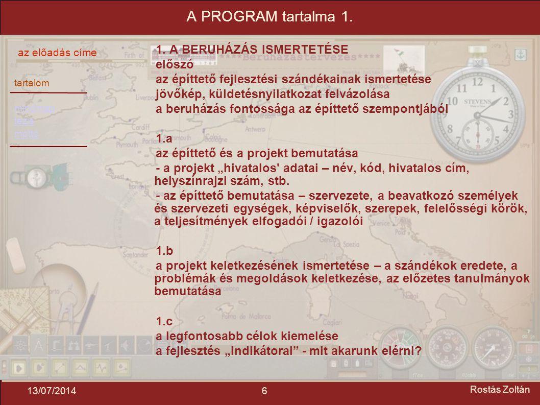 tartalom mindmap tézis mottó az előadás címe 713/07/2014 Rostás Zoltán 2.