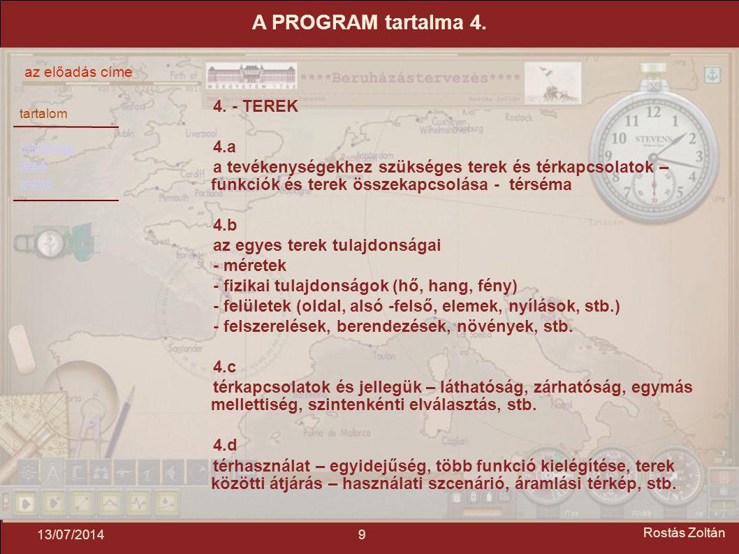tartalom mindmap tézis mottó az előadás címe 1013/07/2014 Rostás Zoltán 5.