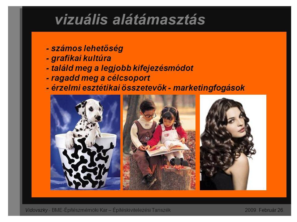 Vidovszky - BME-Építészmérnöki Kar – Építéskivitelezési Tanszék vizuális alátámasztás 2009. Február 26. - számos lehetőség - grafikai kultúra - találd