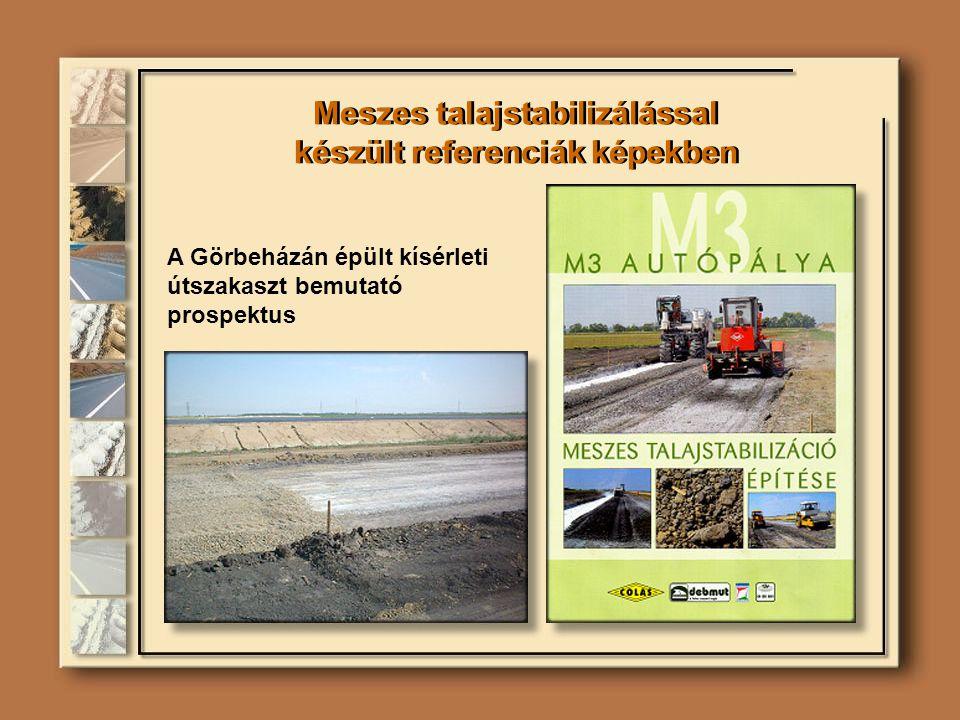 A Görbeházán épült kísérleti útszakaszt bemutató prospektus Meszes talajstabilizálással készült referenciák képekben