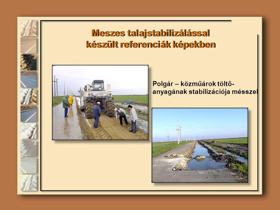Polgár – közműárok töltő- anyagának stabilizációja mésszel