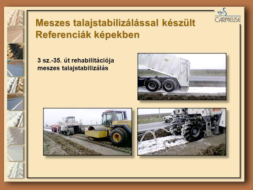 Meszes talajstabilizálással készült Referenciák képekben 3 sz.-35. út rehabilitációja meszes talajstabilizálás