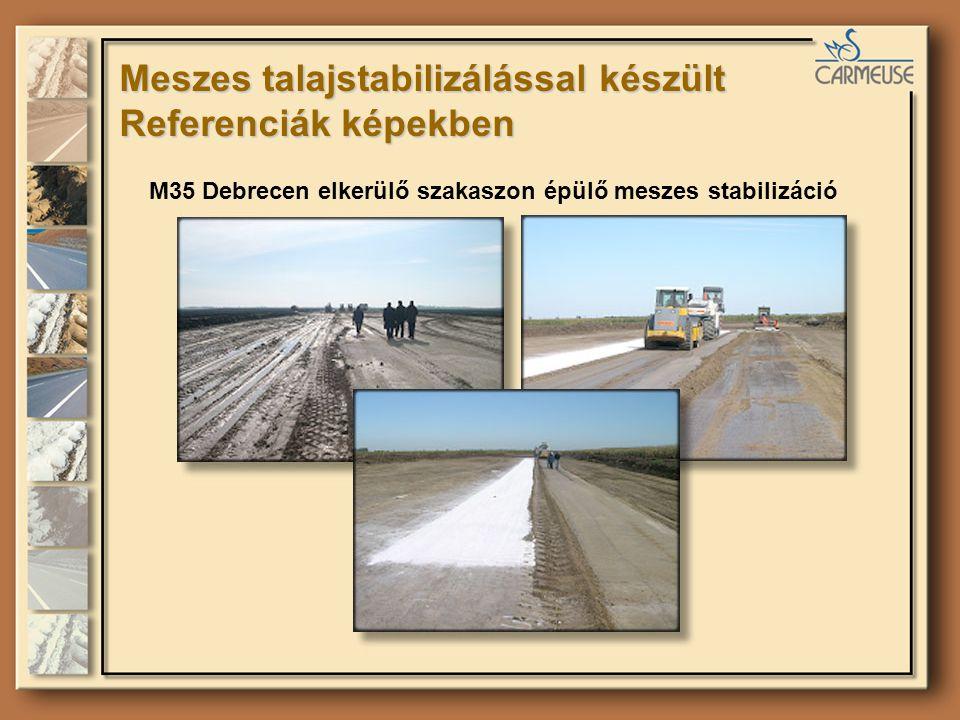 Meszes talajstabilizálással készült Referenciák képekben M35 Debrecen elkerülő szakaszon épülő meszes stabilizáció