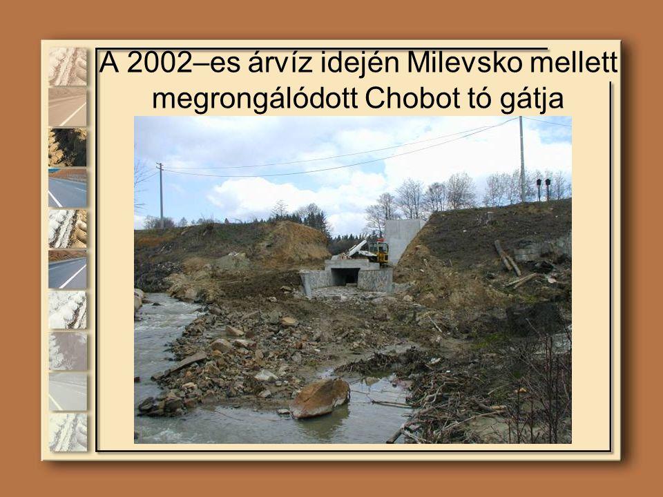 A 2002–es árvíz idején Milevsko mellett megrongálódott Chobot tó gátja