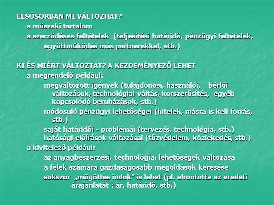 ELSŐSORBAN MI VÁLTOZHAT.