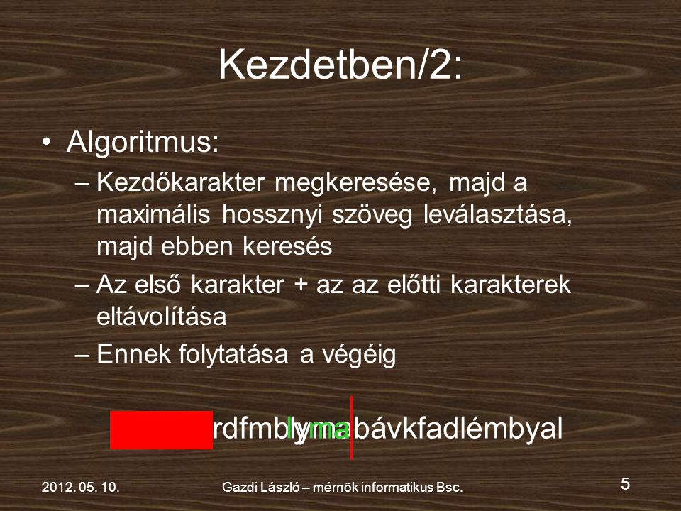 5 2012. 05. 10.Gazdi László – mérnök informatikus Bsc.