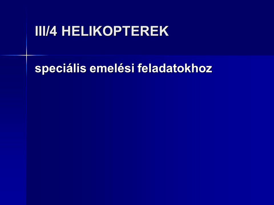 III/4 HELIKOPTEREK speciális emelési feladatokhoz