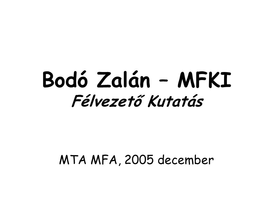 Bodó Zalán – MFKI Félvezető Kutatás MTA MFA, 2005 december