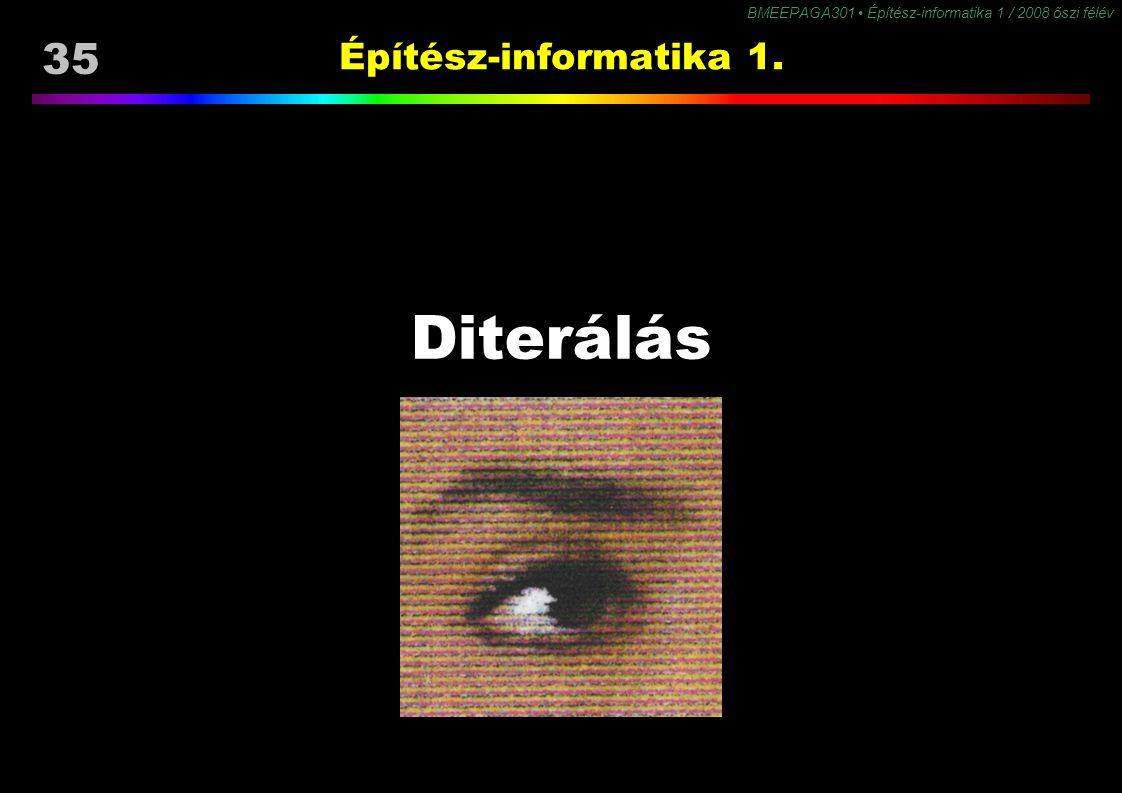 35 BMEEPAGA301 Építész-informatika 1 / 2008 őszi félév Építész-informatika 1. Diterálás