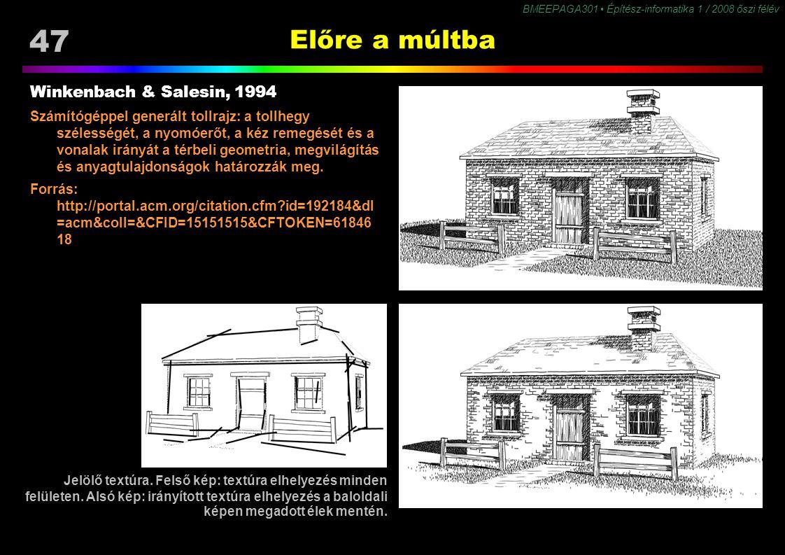 47 BMEEPAGA301 Építész-informatika 1 / 2008 őszi félév Előre a múltba Winkenbach & Salesin, 1994 Számítógéppel generált tollrajz: a tollhegy szélesség