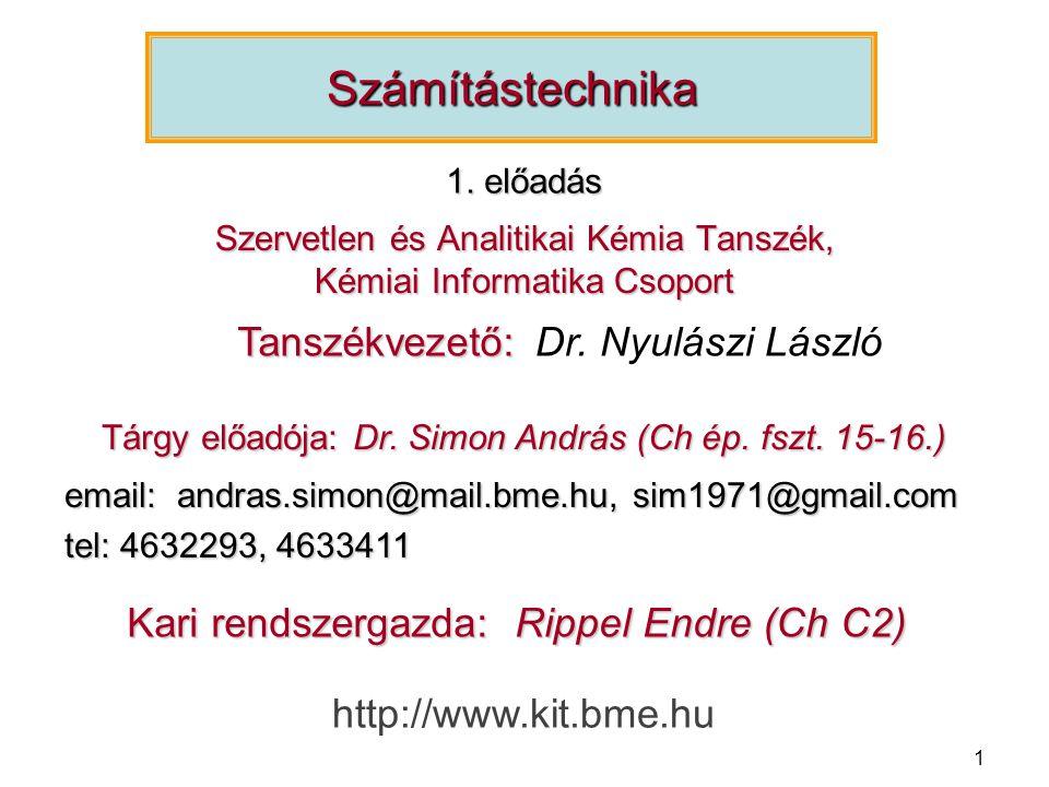 2 A Számítástechnika c.tárgy beosztása 2012/2013/I.