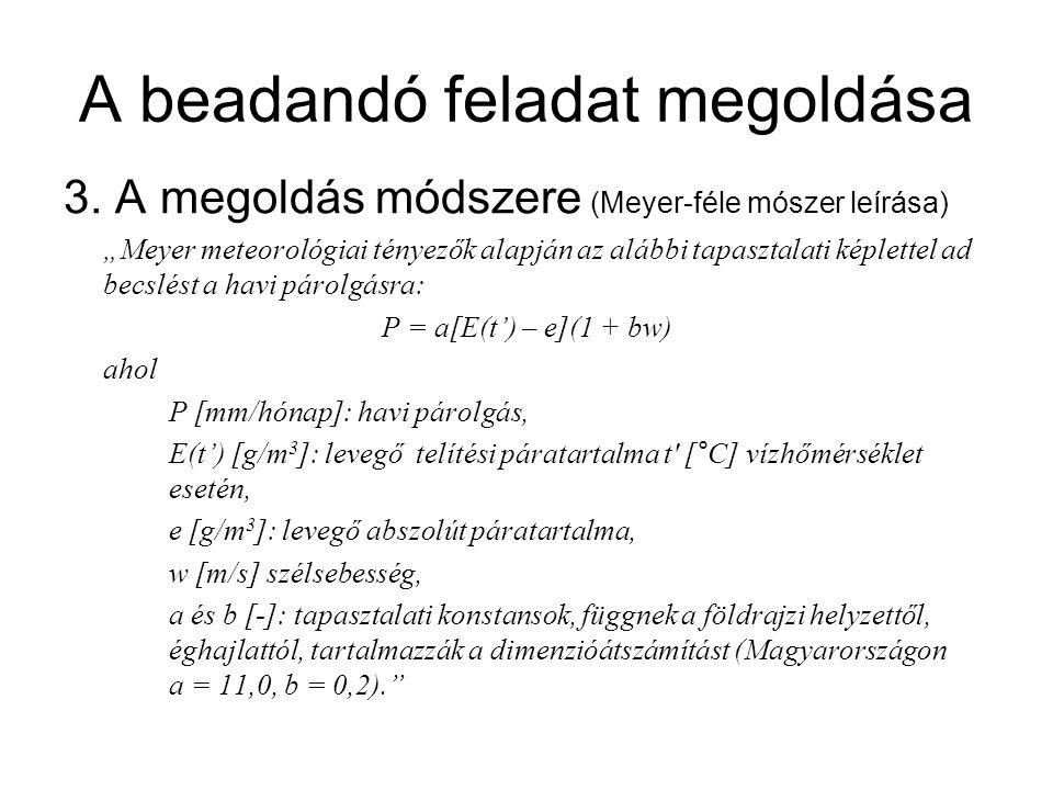 """A beadandó feladat megoldása 3. A megoldás módszere (Meyer-féle mószer leírása) """"Meyer meteorológiai tényezők alapján az alábbi tapasztalati képlettel"""