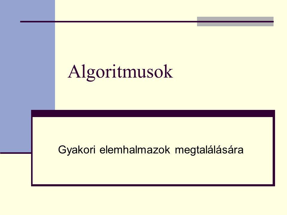 Algoritmusok Gyakori elemhalmazok megtalálására