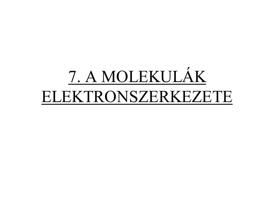 Kicsi szimmetrikus molekula elektronszerkezete Példa: formaldehid Ábrázolás: molekula energia diagram (MOED)
