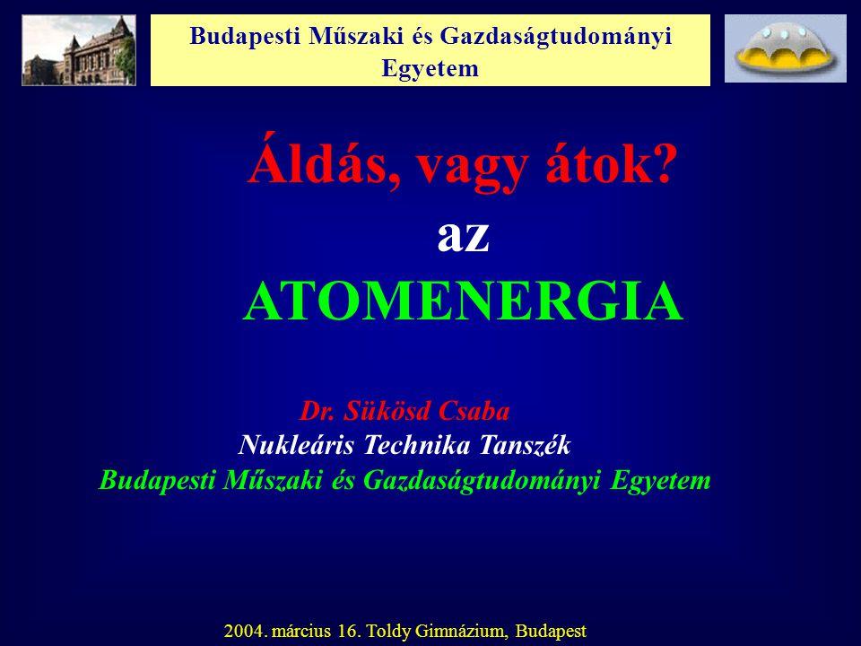 Budapesti Műszaki és Gazdaságtudományi Egyetem Energia: A társadalmi fejlődés előfeltétele.