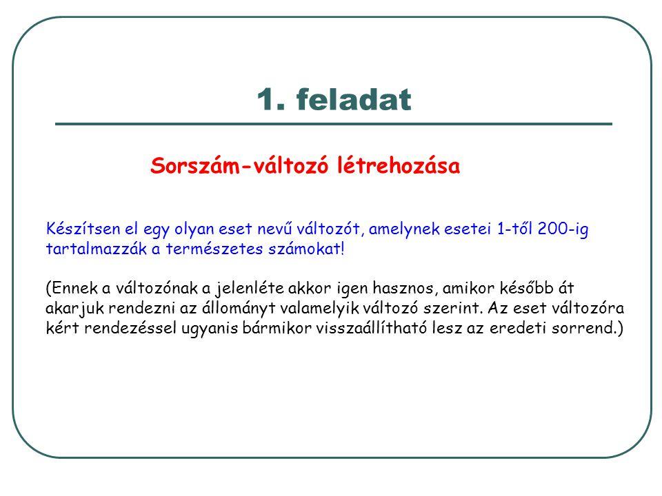 Készítsen el egy olyan eset nevű változót, amelynek esetei 1-től 200-ig tartalmazzák a természetes számokat! (Ennek a változónak a jelenléte akkor ige