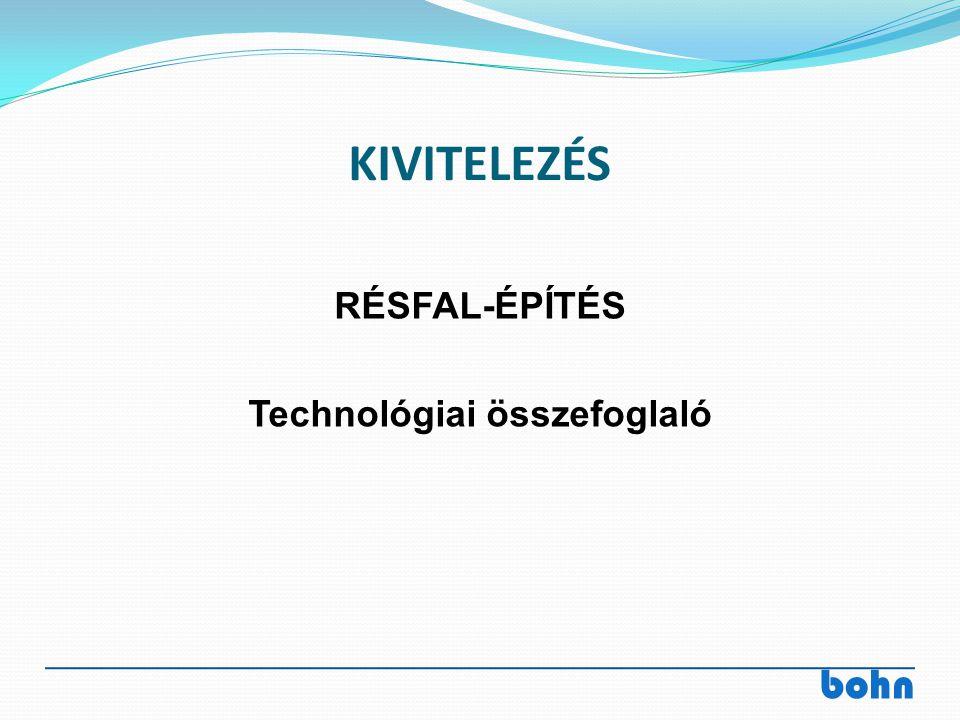 bohn KIVITELEZÉS RÉSFAL-ÉPÍTÉS Technológiai összefoglaló