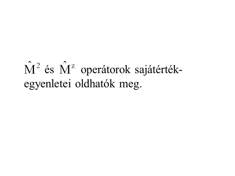 és operátorok sajátérték- egyenletei oldhatók meg.