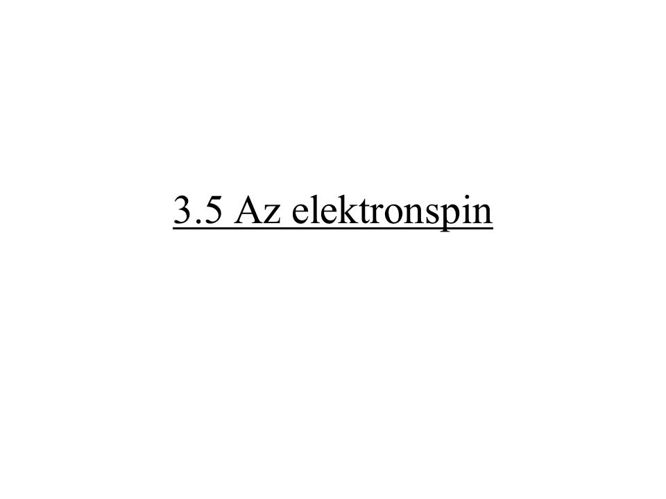 3.5 Az elektronspin