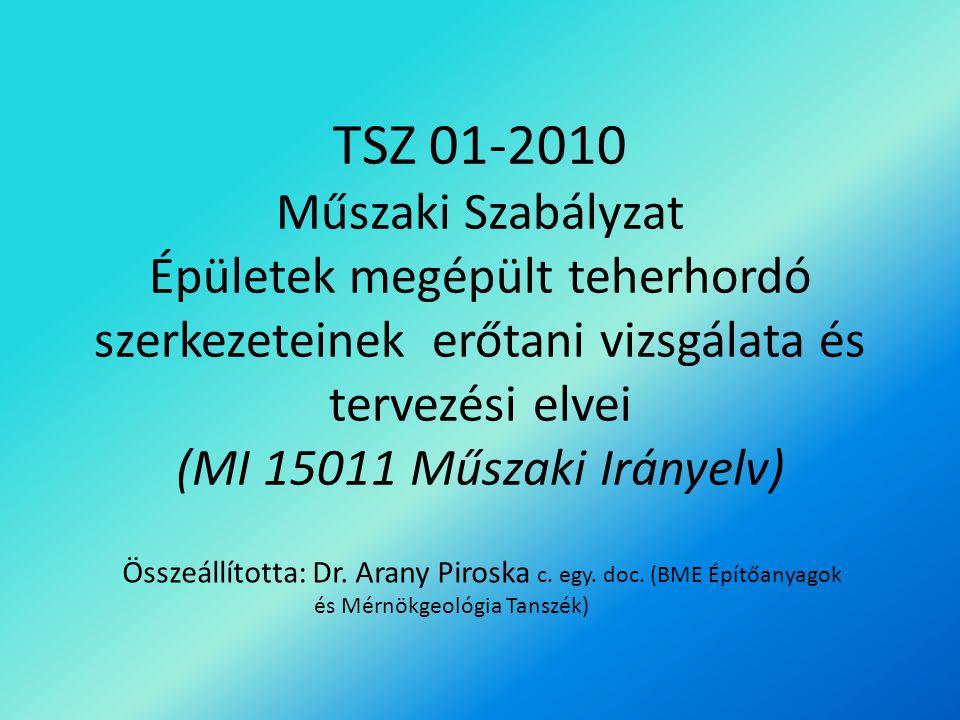 TSZ 01-2010 Műszaki Szabályzat Épületek megépült teherhordó szerkezeteinek erőtani vizsgálata és tervezési elvei (MI 15011 Műszaki Irányelv) Összeállí