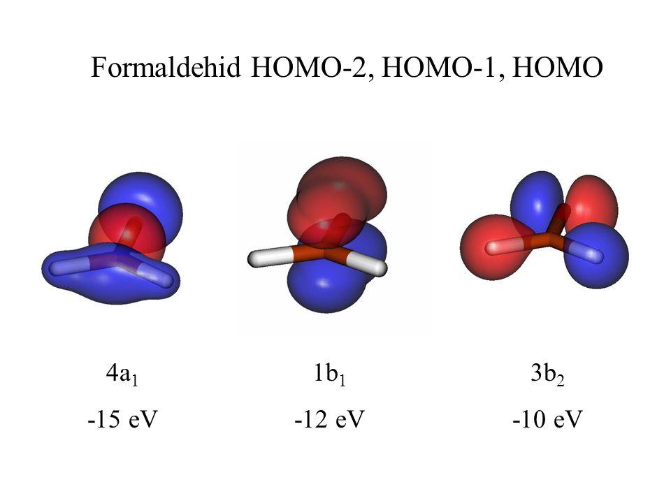 Formaldehid HOMO-2, HOMO-1, HOMO 4a 1 -15 eV 1b 1 -12 eV 3b 2 -10 eV