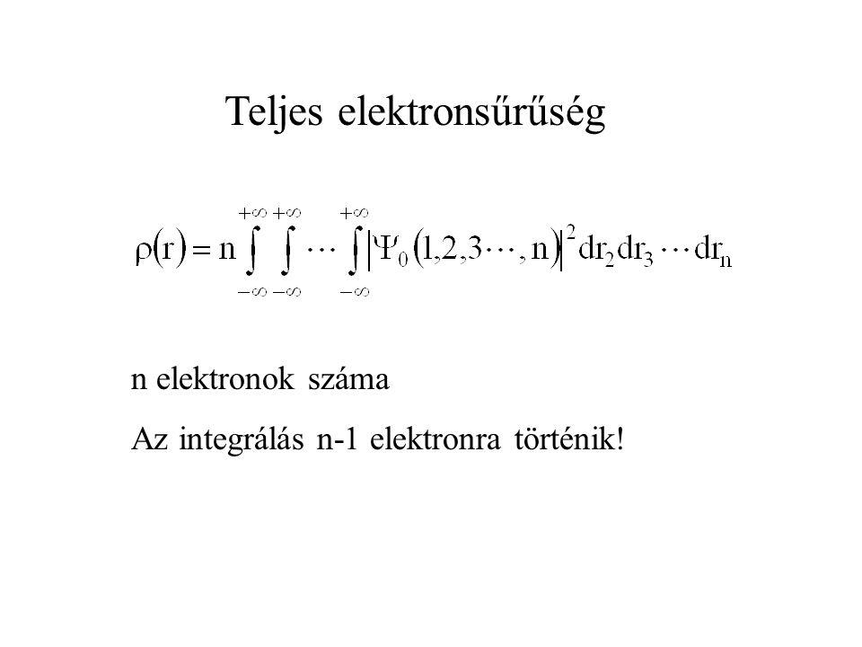 Teljes elektronsűrűség n elektronok száma Az integrálás n-1 elektronra történik!