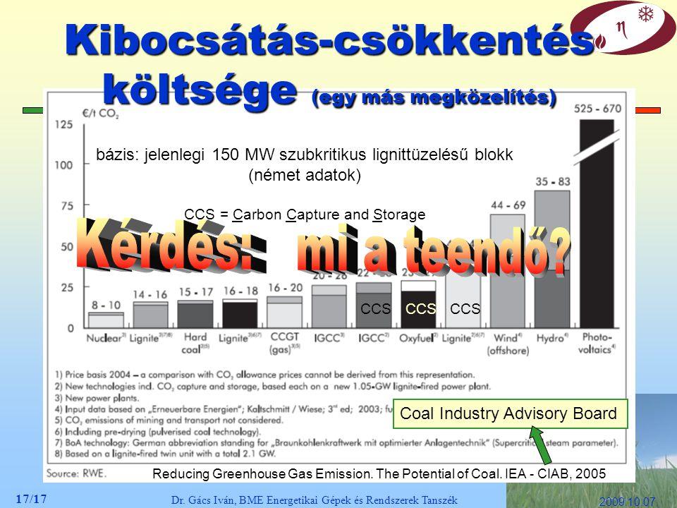 17/17 Dr. Gács Iván, BME Energetikai Gépek és Rendszerek Tanszék 2009.10.07. Reducing Greenhouse Gas Emission. The Potential of Coal. IEA - CIAB, 2005