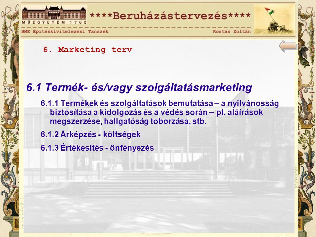 6. Marketing terv 6.1 Termék- és/vagy szolgáltatásmarketing 6.1.1 Termékek és szolgáltatások bemutatása – a nyilvánosság biztosítása a kidolgozás és a