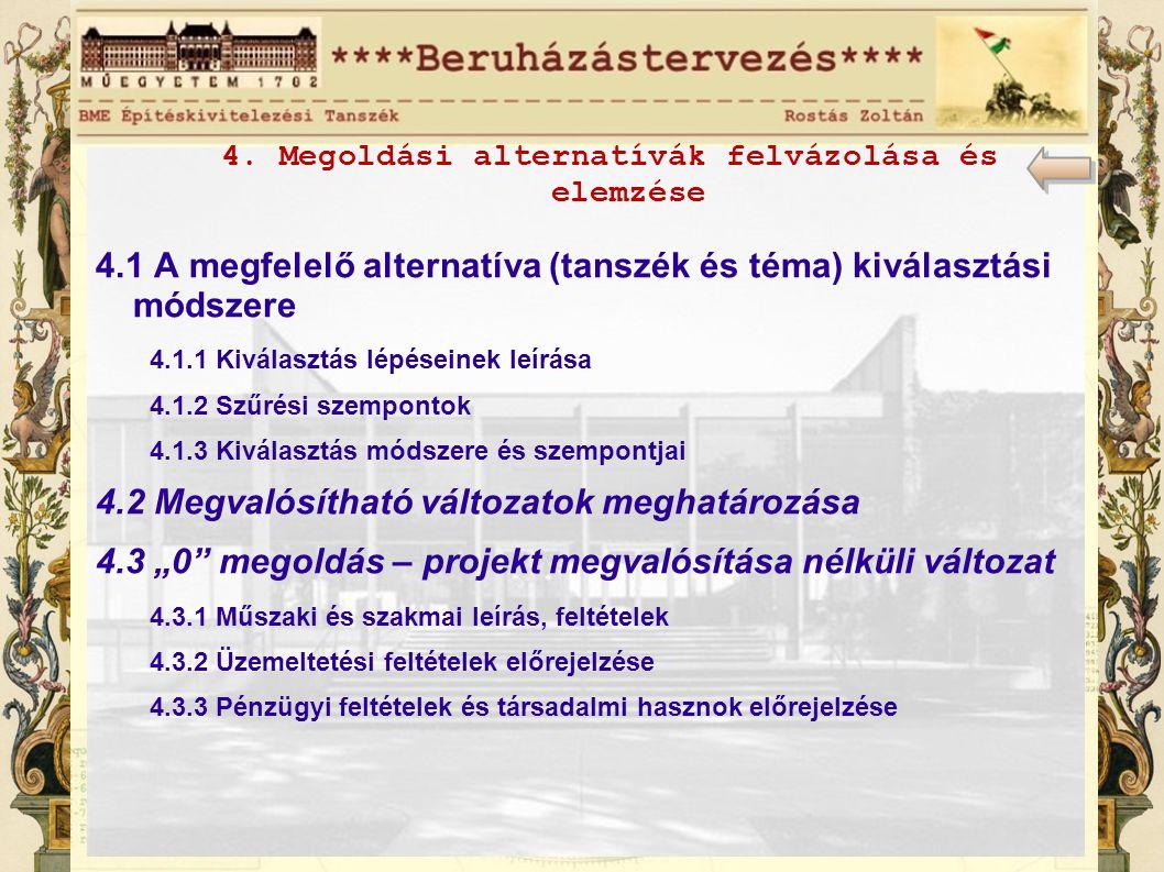 4. Megoldási alternatívák felvázolása és elemzése 4.1 A megfelelő alternatíva (tanszék és téma) kiválasztási módszere 4.1.1 Kiválasztás lépéseinek leí