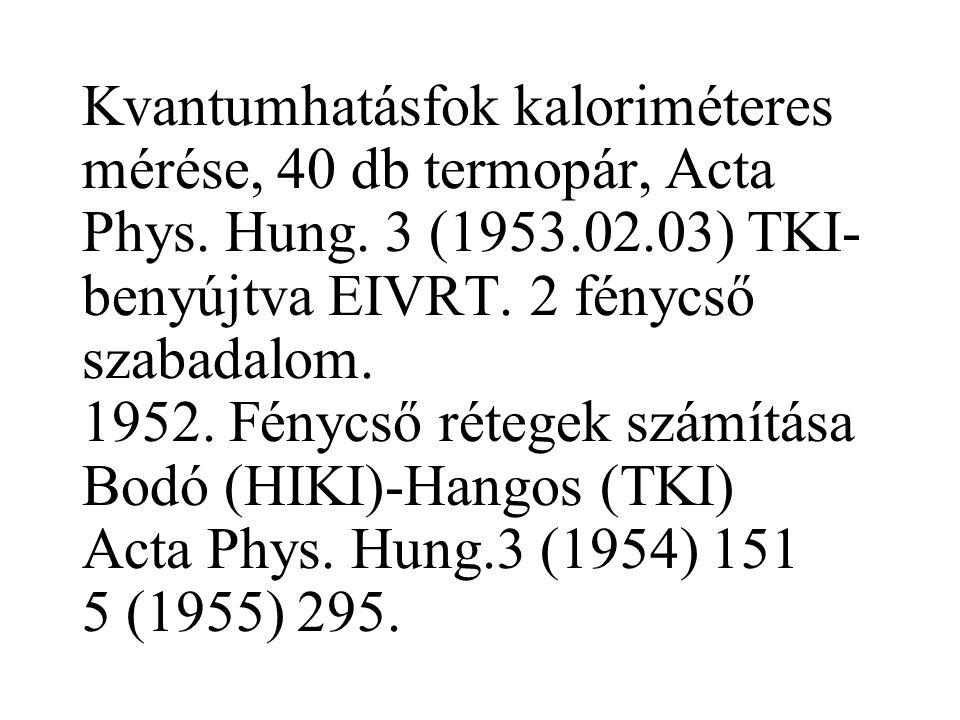 Kvantumhatásfok kaloriméteres mérése, 40 db termopár, Acta Phys.