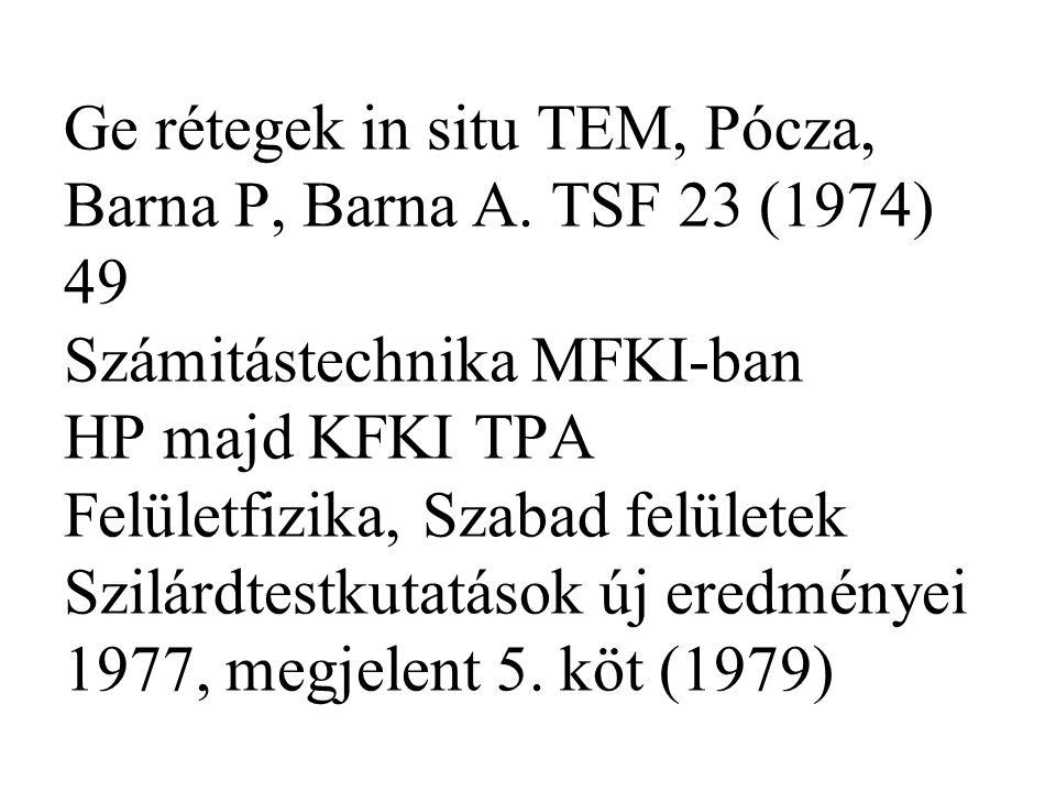 Ge rétegek in situ TEM, Pócza, Barna P, Barna A.