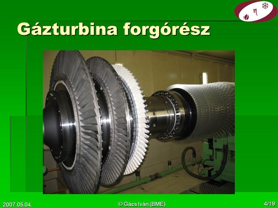 2007.05.04. © Gács Iván (BME) 4/19 Gázturbina forgórész