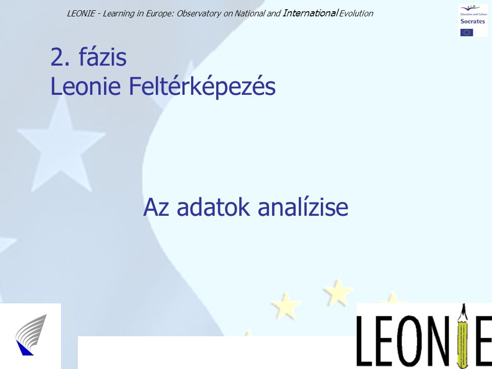 LEONIE - Learning in Europe: Observatory on National and International Evolution 23 2.