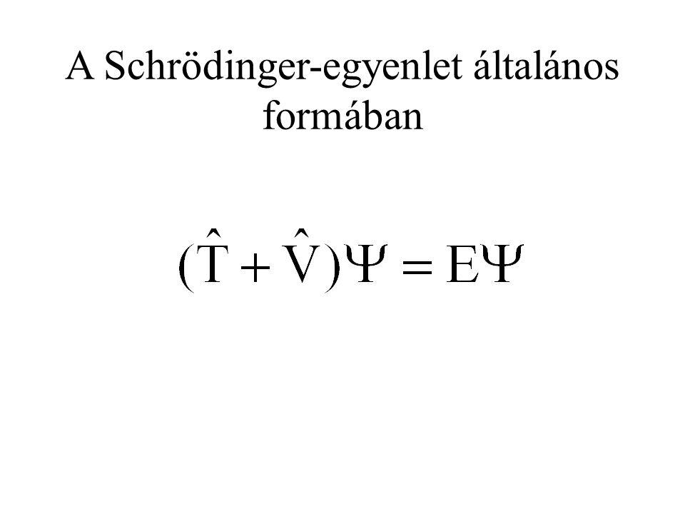 A Schrödinger-egyenlet általános formában