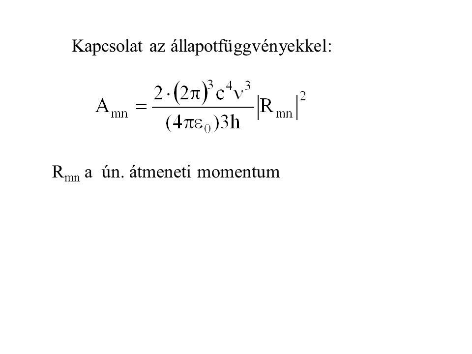 Kapcsolat az állapotfüggvényekkel: R mn a ún. átmeneti momentum