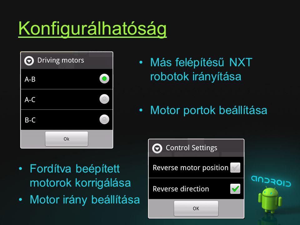 Konfigurálhatóság Más felépítésű NXT robotok irányítása Motor portok beállítása Fordítva beépített motorok korrigálása Motor irány beállítása