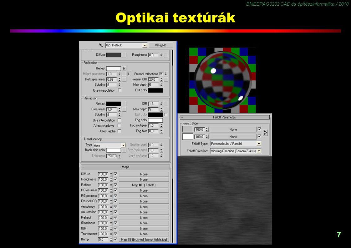 BMEEPAG0202 CAD és építészinformatika / 2010 7 Optikai textúrák