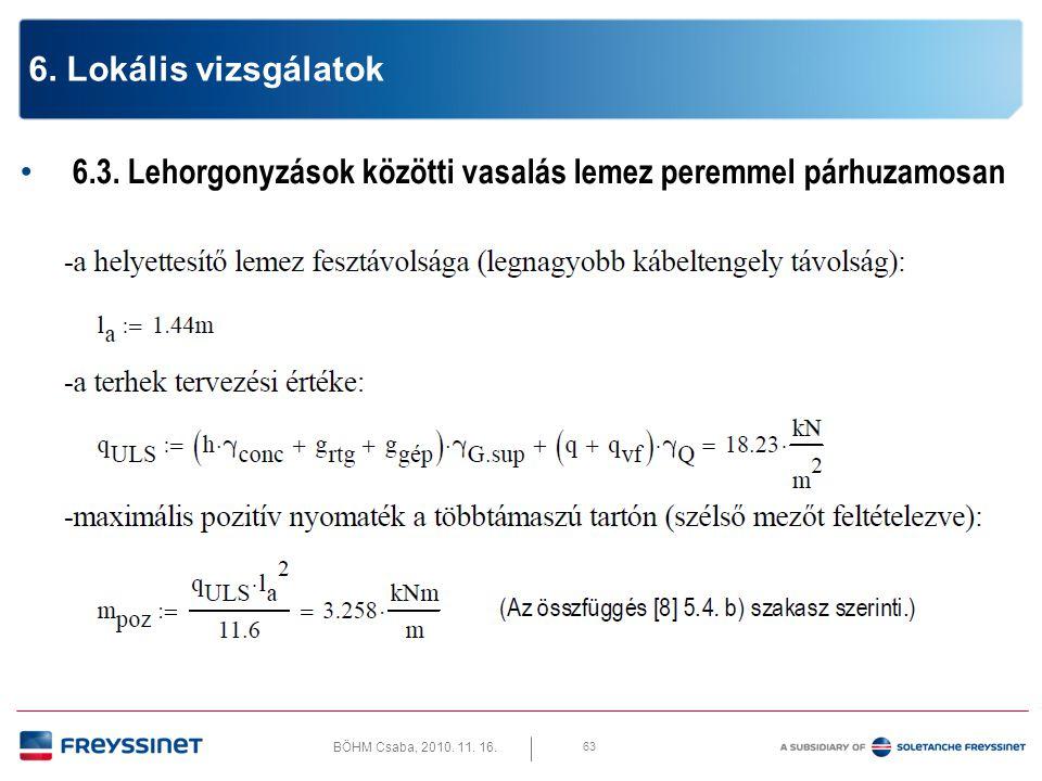 BÖHM Csaba, 2010.11. 16. 6.3. Lehorgonyzások közötti vasalás lemez peremmel párhuzamosan 64 6.